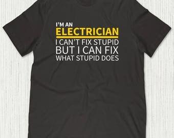Electrician Gift, Electrician Shirt, Gifts for Electrician, Funny Electrician Shirt, I Can't Fix Stupid Electrician T-Shirt