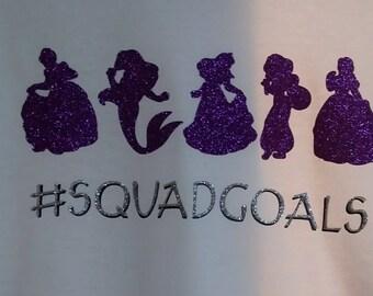 Princess #SquadGoals shirt