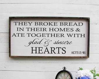 They Broke Bread In Their Homes Sign, Kitchen Decor, Dining Room Decor, Farmhouse Decor, Large Kitchen Sign, Large Wood Sign, Quote Signs