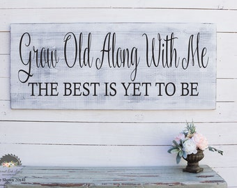 Grow Old Along With Me, Above Bed, Over The Bed, Farmhouse Decor, Large Wall Art, Rustic Wall Decor, Wood Sign, Wooden Signs, Rustic Decor