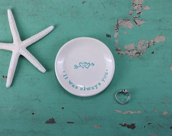 It Was Always You on Small Round Ring Dish, Trinket Dish with Double Hearts, Engagement Ring Dish with Text, Hearts Ring Dish, Jewelry Dish