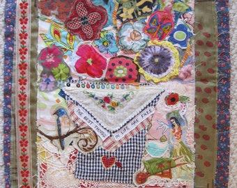 BEST THINGS iN LIFE -- Fabric Collage Art  Vintage Linens -  Cottage Garden Chic Flowers & Birds --mybonny random scraps