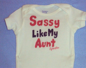 Sassy Baby, Sassy Like My Aunt Bodysuit, Sassy Niece Shirt, Sassy Bodysuit, Sassy Baby Girl, Sassy Shirt, Newborn Sassy, Baby Girl Top