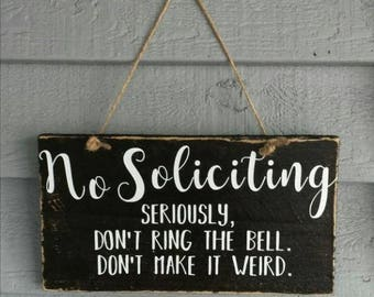 """NO SOLICITING wood sign. 10"""" X 6"""""""