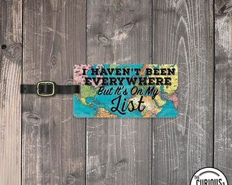 Luggage Tag I haven't been Everywhere but It's on my list Vintage Map Luggage Tag With Info On Back  Single Tag  luggage finder