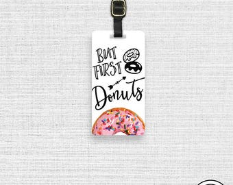 Luggage Tag  But First Pink Dounut Doughnut Metal Luggage Tag  With Custom Info On Back, Single Tag