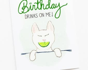 Birthday Drinks on Me! Greeting Card - Cat Birthday Greeting Card - Cat watercolor art with hand-lettering