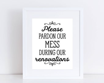 Ridiculous image in please excuse our mess printable sign