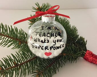 TEACHER ORNAMENT, Gift For Teacher, I'm a Teacher What's Your SuperPower, Teacher Christmas Tree Ornament, Teacher Gift Christmas Birthday