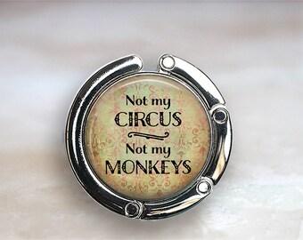 Not my Circus Not my Monkeys purse hook purse hanger purse accessory bag hook diaper bag accessory diaper bag holder