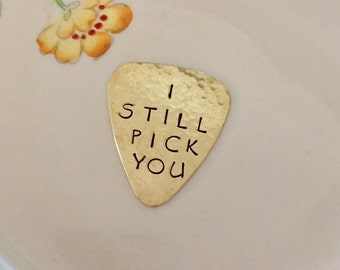 I STILL PICK You Brass Guitar Pick - Chalkboard Font - Still The One - 7th and 21st Anniversary Gift - Musician Husband BoyFriend
