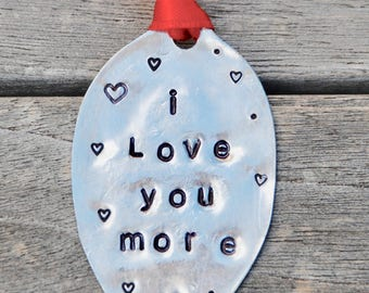 I Love You MORE or MOST Ornament // hand stamped spoon with your choice of ribbon color