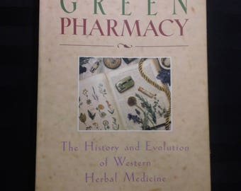 The Green Pharmacy: The History and Evolution of Western Herbal Medicine by Barbara Griggs ~ Vintage 1990s Softcover Herbalism History Book