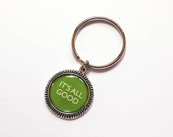Its All Good keychain, Its All Good Keyring, Keychain, key chain, key ring, stocking stuffer, gift under 10, green, Its All Good (1720)