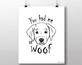 Printable dog quote You had me at woof art print, Dog instant download, dog quote printable, dog printable, dog print, wall art