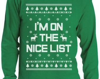 I'm On The Nice List Funny Holiday Ugly Christmas Sweater Long Sleeve T-Shirt