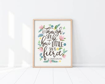 Nursery Wall Art Print - And though she be but little she is fierce - Shakespeare Quote - Woodland Flowers - Baby Shower Gift - SKU:163