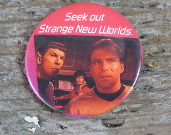 Vintage Star Trek Button- Seek out Strange New Worlds 1987 Pin Back Button- Captain Kirk and Spock