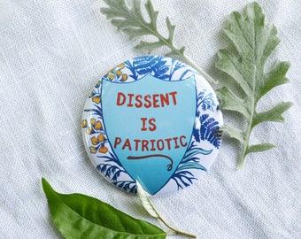 "Feminism Pin: Dissent Is Patriotic, large 2.25"" Pin"