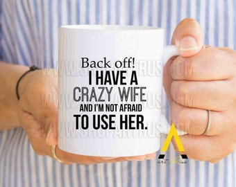 Gift for men christmas from crazy wife, who have everything, funny coffee mug, gifts for him, husband birthday, anniversary gifts men MU688