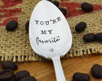 You're My Favorite Hand Stamped Vintage Spoon • Stamped Silverware • Gift Idea for Coffee or Tea Lover