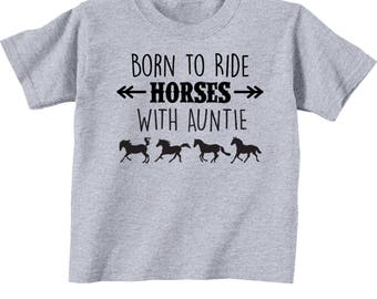 Born to Ride Horses With AUNTIE Toddler T-Shirt - Multiple Colors - Free Shipping