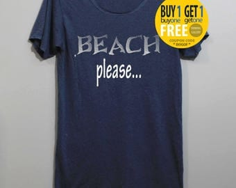 Beach Please Shirt TShirt T Shirt Tee Shirts