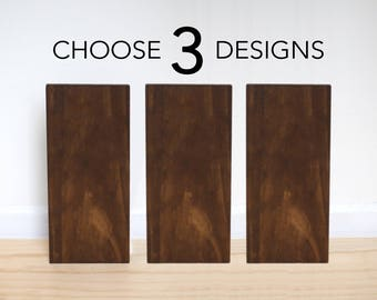 3 SIGNS: your choice of designs