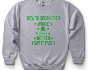 St Patrick's Day Sweatshirt Funny St Patty's Day How To Speak Irish Fleece Sweater