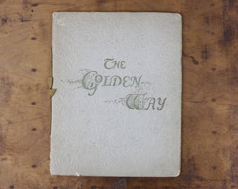 The Golden Way 1913 A Daily Companion - Scriptures Texts and Hymns Illustrated Fred Hines