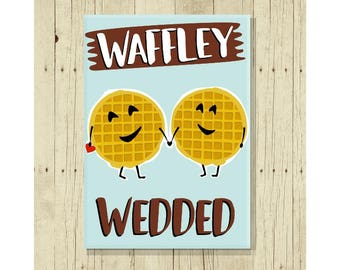 Waffley Wedded, Funny Magent, Refrigerator Magnet, Cute Fridge Magnet, Gift Under 10, Small Gift, Waffle,s Wedding Magnet, Anniversary