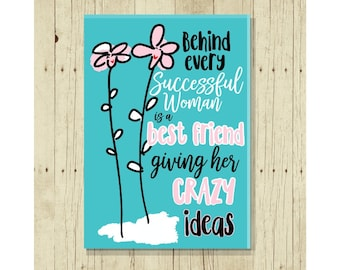 Best Friend Magnet, Funny Gift, Cute, Gifts Under 10, Friendship, Love, Thank You, Refrigerator, Fridge, Behind Every Successful Woman