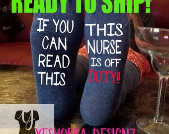If You Can Read This, This Nurse Is Off Duty,  Gift for Her, Nurse Gifts, Funny Socks, Christmas Gifts For Nurses, Fun Nurse Gift