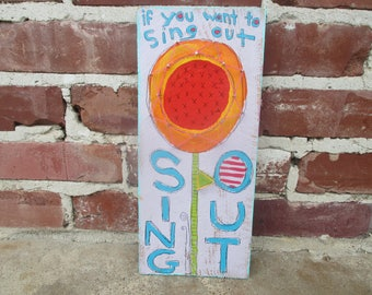 If you want to sing out,Sing Out, Harold and Maude or Cat Stevens or Yusuf Islam inspired lyrics painting, large sunflower folk art painting