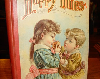 Antique Victorian Children's book, Happy Times Published by W.B. Conkey Company, 1900