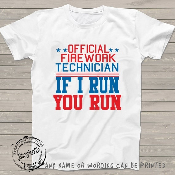 Funny 4th Of July Shirt Official Firework Technician If I