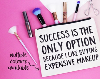 Makeup Bag - Success Is My Only Option Because I Like Buying Expensive Makeup - Cotton Cosmetic Bag / Zipper Pouch - FREE WORLDWIDE DELIVERY