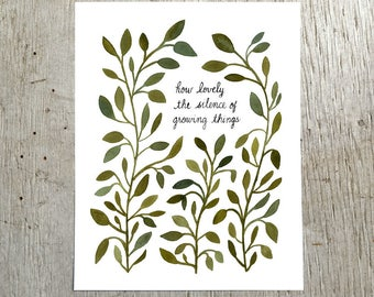 How Lovely The Silence Of Growing Things Watercolor Nature Art Print by Little Truths Studio