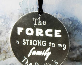 The FORCE is STRONG in my family Custom Christmas Aluminium Ornament - Family Gift, Christmas Gift | Star Wars Gift | Geeky Custom Ornament
