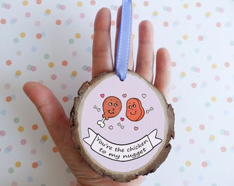 Chicken Nugget rustic disc/ natural wooden ornament/ couple gift /funny gifts/humourous gift