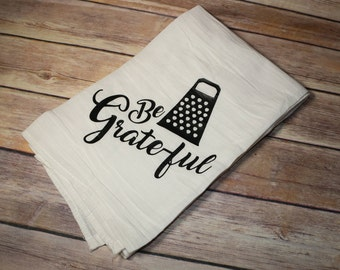 Be Grateful Tea Towel, Four Sack, Farmhouse, Cottage, Shabby Chic, Bridal Gift, Dish Towel, Thanksgiving