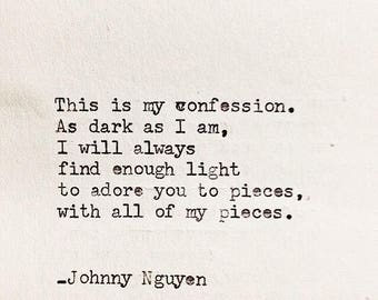 Hand typed poem — This is my confession. As dark as I am..