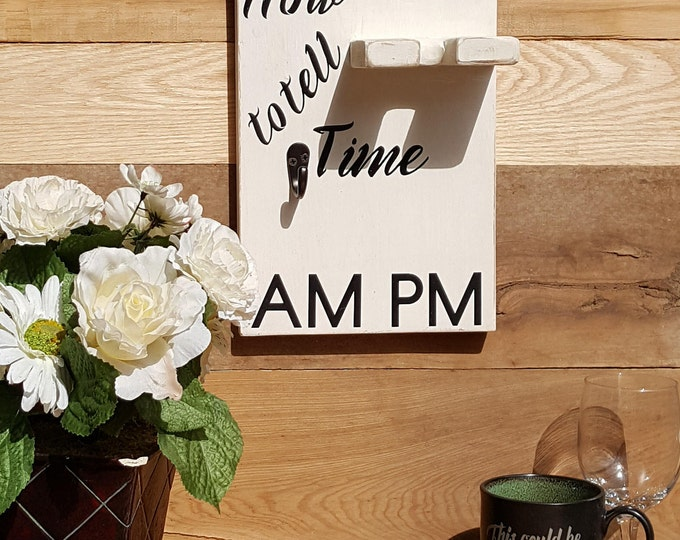 How to tell Time, AM PM Sign, Wine Glass, Coffee Cup, Organizer, Coffee Gift Idea, Gift for Her, Gift for Mom, Coffe Mug Display, Wall Hang
