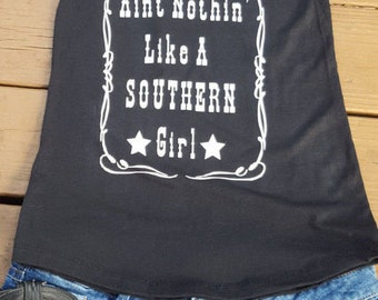Aint Nothin' Like a Southern Girl Tank
