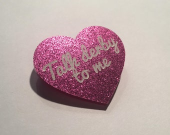"Brooch ""Talk derby to me"" fuschia glitter heart"