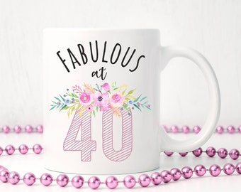 Fabulous at 40,Birthday Mug,40th Birthday Gift Idea,40th Birthday Mug,Turning 40,40th Birthday Gift,40th Birthday,Fabulous At Forty Mug