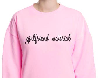 Girlfriend Material Sweatshirt | Baby Pink