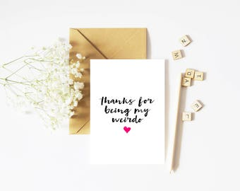 Thanks for being my weirdo card, funny anniversary card, funny card, love card, cute card, valentines day card, card for her, card for him