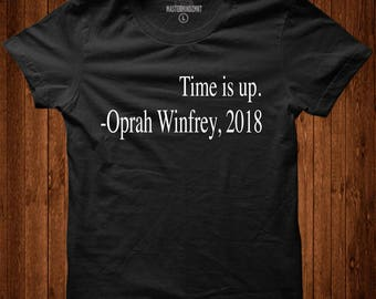 Oprah Winfrey t-shirt, Oprah Winfrey's Golden Globes speech, Time is up, Oprah Winfrey president, Oprah Winfrey for President in 2020, Oprah