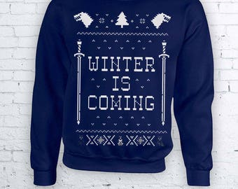Winter Is Coming - Game of Thrones Christmas Holidays Ugly Sweater - Ugly but cute Christmas Sweather Crewneck Sweater Hoodie FEA384
